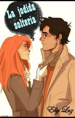 """La """"#@!%'& soltería.  [Harry&Ginny] by EllyLuzDarcy"""