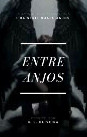 Entre Anjos (1° da serie Quase Anjos) by Cristina26112002