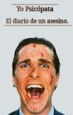 Yo psicópata. El diario de un asesino II by ElDuki_Viejo