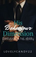 His Behaviour Dimension by lovelycandy22