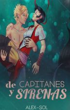 DE CAPITANES Y SIRENAS - AU by Alex-Sol