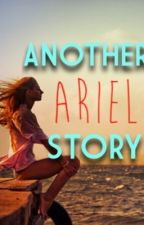 Another Ariel Story by nothingz01