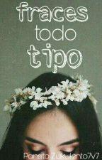Fraces Todo Tipo by Pansito_Zukulento7v7