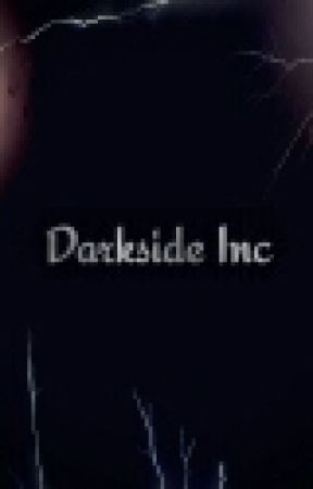 Darkside Inc ( one shot) ( On Hold) by misscurrybaby