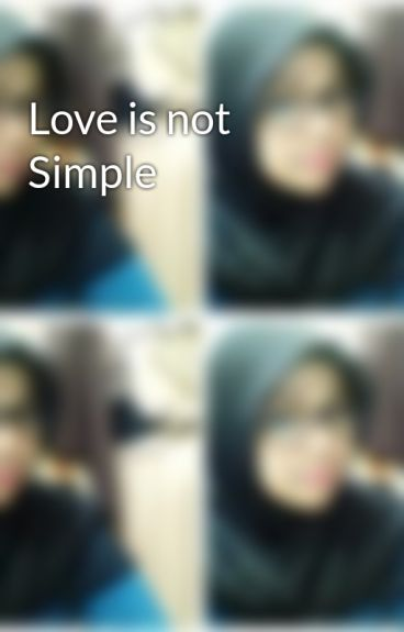 Love is not Simple