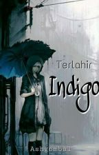 Terlahir Indigo by ashgombal