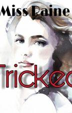 Tricked by MissRaineKim