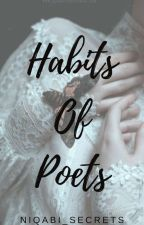 HABITS OF POETS. | (POETRY) by Niqabi_Secrets
