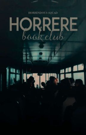 Horrere Book Club [OPEN] by HorrendousSQUAD