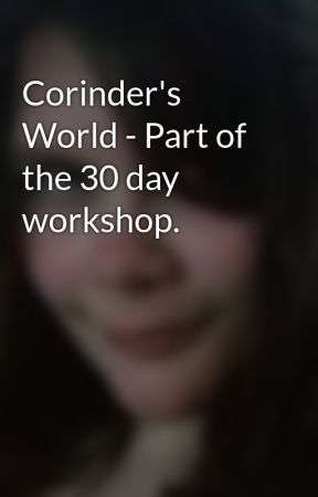 Corinder's World - Part of the 30 day workshop. by Corinder