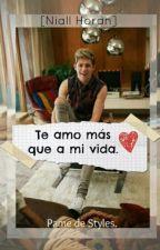 Te Amo Más Que a Mi Vida (Niall y Tu)® by PamedeStyles