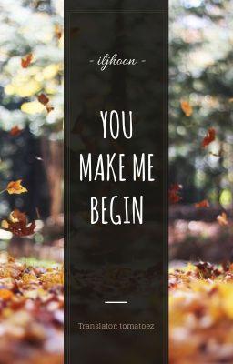[HOONBAE/WINKDEEP • TRANSFIC] you make me begin.