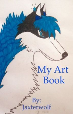My Artwork book by Jaxterwolf