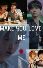Make You Love Me by Hakyeonie90