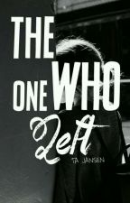 The One Who Left | ✔ by nightingaleknows