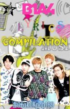 B1A4 Lyrics Compilation [Rom/Eng] by OtakuKpop169