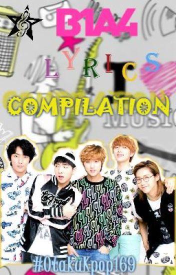 B1A4 Lyrics Compilation [Rom/Eng] - Juliana - Wattpad