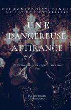 Une dangereuse attirance by chibichocolat16