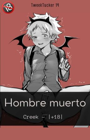 Hombre muerto. - [Creek] |+18| •One-Shot• by TweekTucker14
