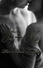Toi + Moi by SanaTaylor