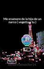 Me enamore de la hija de un narco ( vegetta y tu ) by slendrinathekiller14