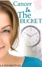 Cancer in the Bucket(Short story) by La_Romantique