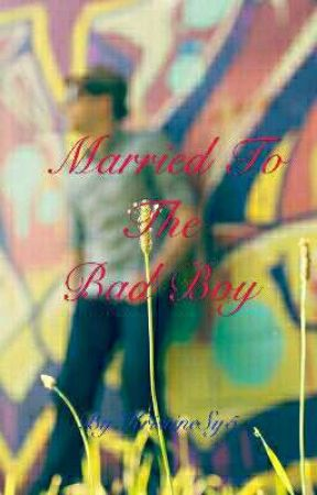Married To The Bad Boy(Slow Update) by KristineSy5