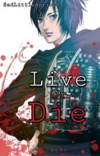 Live Or Die (Hiro Shishigami x Reader) by SadLittleApricot