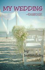 MY WEDDING by foxeatcookie