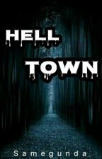 HELL TOWN by samegunda