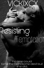Resisting temptation (Billionaire Series #1) by vickixcx