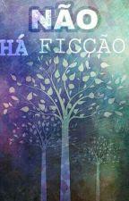 Não Há Ficção by Marlinho_Ssilva