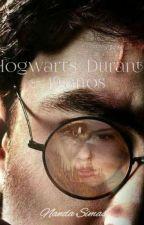 HOGWARTS- DURANTE 19 ANOS (Hiatus) by NandaSimas