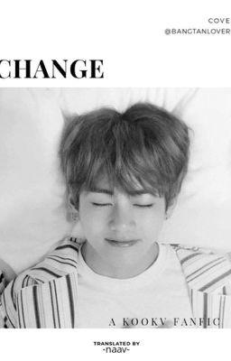 Đọc truyện trans | KookV/KookTae | change [t∫eindʒ]