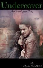 Undercover(An OutlawQueen Story) by PassionWriterHJH