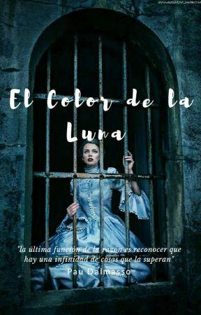 El Color de la Luna (PRÓXIMAMENTE) by xChicaD