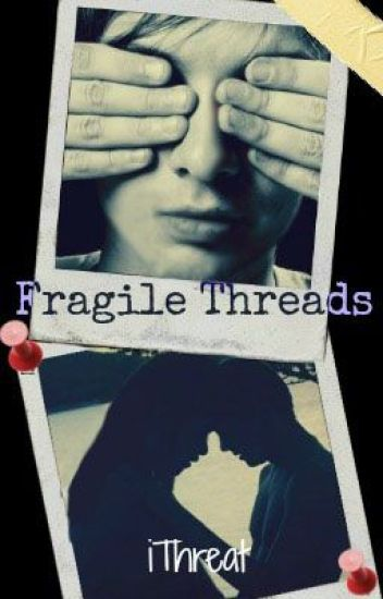 Fragile Threads [boyxboy]