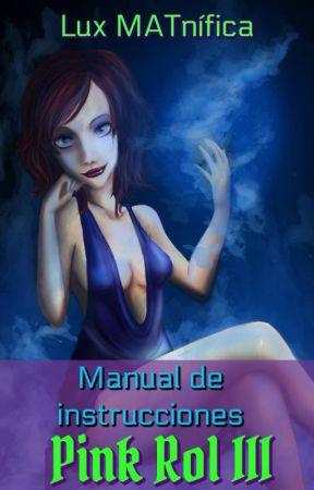 Pink Rol III: Manual de instrucciones by LuxMatnfica