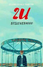 2U (Jungkook fanfiction) BEFEJEZETT by btslover4000