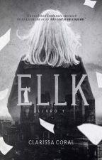 Ellk (Livro 1)   DEGUSTAÇÃO by Cla_Coral