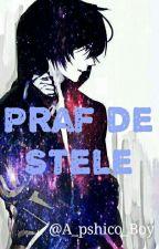 Praf de Stele by A_pshico_Boy