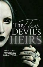 The Devil's Heirs ✔ by theDynna_