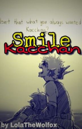 Smile Kacchan { KatsuDeku } by LolaTheWolfox