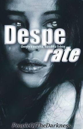 Desperate [SHORTSTORY] √ by PeopleOfTheDarkness
