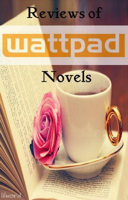 Reviews of Wattpad Novels
