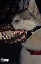 purge ii | j.g by bbylinsky