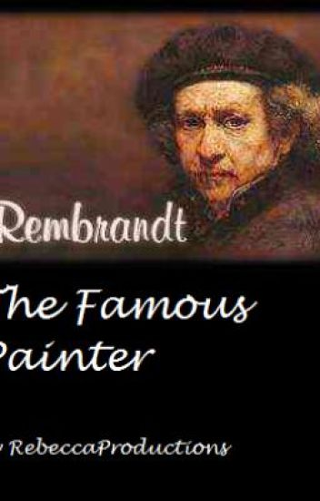 Rembrandt - The Famous Painter