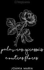 palavras, girassóis e outras flores. by httpjoania