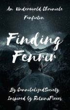 Finding Fenrir (Underworld Chronicles Fanfiction) by CannibalizedSociety