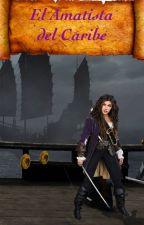 """La misteriosa pirata: """"El Amatista del Caribe"""" by AudreyKlein"""